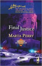 Final Justice (Reunion Revelations, Book 6) (Steeple Hill Love Inspired Suspense #104)