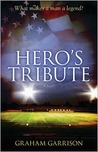Hero's Tribute: A Novel