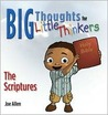 Big Thoughts For Little Thinkers: The Scripture (Little Books of Big Thoughts) (Little Books of Big Thoughts)
