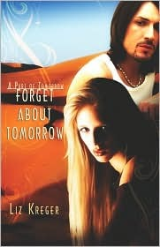 Forget about Tomorrow (Part of Tomorrow)