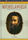 Michelangelo: Painter, Sculptor and Architect