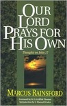 Our Lord Prays for His Own: Thoughts on John 17