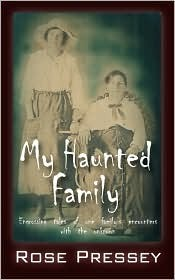My Haunted Family: Engrossing tales of one family's encounters with the unknown