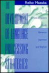 The Development of Language Processing Strategies: A Cross-linguistic Study Between Japanese and English