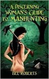 A Discerning Woman's Guide To Manhunting