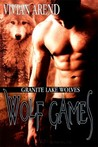 Wolf Games (Granite Lake Wolves, #3)
