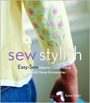 Sew Stylish: Easy-Sew Ideas for Customizing Clothes and Home Accessories