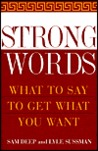 Strong Words:What To Say To Get What You Want