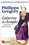 Catarina de Aragão - A Princesa Determinada (The Tudor, #1)