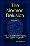 The Mormon Delusion. Volume 1.