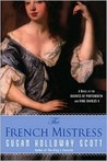The French Mistress: A Novel of the Duchess of Porthsmouth and King Charles II