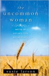 The Uncomman Woman: Making an Ordinary Life Extraordinary