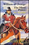William of Orange: The Silent Prince