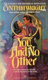 You, and No Other
