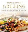 New South Grilling: Fresh and Exciting Recipes from the Third Coast