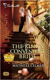The King's Convenient Bride (Royal Seductions, #1) (Silhouette Desire #1876)