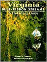 Virginia Blue-Ribbon Streams: A Fly-Fishing Guide (Blue-Ribbon Fly Fishing Guides)