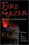 Fire Gazer: Arson at the Wolfe House