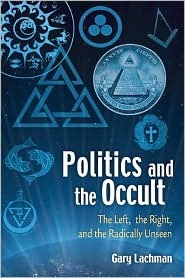 Politics and the Occult: The Left, the Right, and the Radically Unseen my rating: didn't like itit was okliked itreally liked itit was amazing add to my books View a preview of this book online Politics and the Occult: The Left, the Right, and the Radically Unseen by Gary Valentine Lachman
