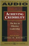 Achieving Credibility: The Key To Effective Leadershipcassette: The Key To Effective Leadership