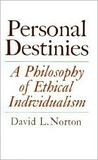 Personal Destinies: A Philosophy of Ethical Individualism