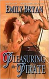 Pleasuring the Pirate (Leisure Historical Romance)