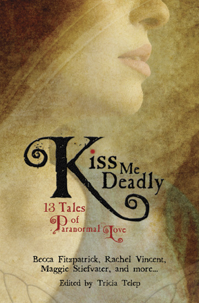 Kiss Me Deadly edited by Trisha Telep