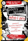 Poetry Speaks Who I Am with CD: Poems of Discovery, Inspiration, Independence, and Everything Else in Your Amazing Future