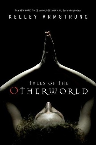 Review: Tales of the Otherworld by Kelley Armstrong