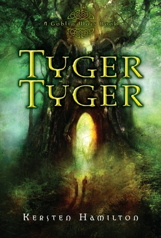 Review: Tyger Tyger: A Goblin Wars Book by Kersten Hamilton
