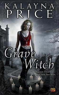 Waiting on Wednesday: Grave Witch by Kalayna Price