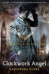 The Clockwork Angel (The Infernal Devices, #1)