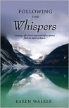 Following the Whispers - Creating a life of inner peace and self-acceptance from the depths of despair