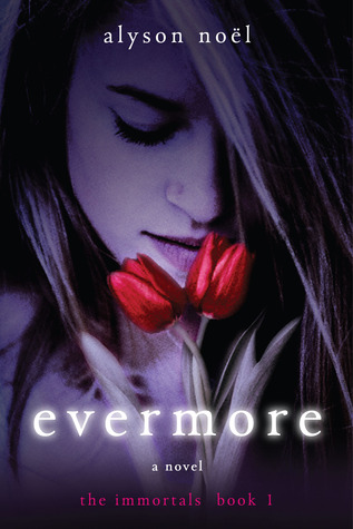 Evermore (The Immortals, #1) by Alyson Noel