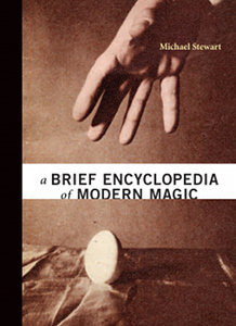 Cover of A Brief Encyclopedia of Modern Magic by Michael Stewart, published by Cupboard