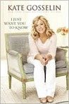 I Just Want You to Know - Letters to My Kids on Love Faith and Family by Kate Gosselin 2010 PDF eBook