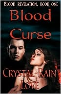 Blood Curse by Crystal-Rain Love