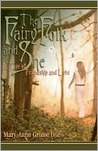 The Fairy Folk And She: A Tale of Friendship and Love