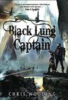 Black Lung Captain (Tales of the Ketty Jay, #2)