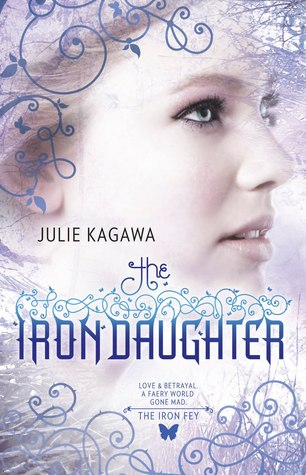 Book Review: The Iron Daughter (The Iron Fey, Book 2), By Julie Kagawa Cover Art
