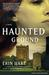 Haunted Ground  A Novel (Nora Gavin, #1)