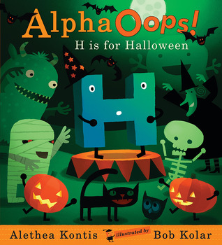 Alpha Oops: H is for Halloween (Alphaoops!) by Alethea Kontis