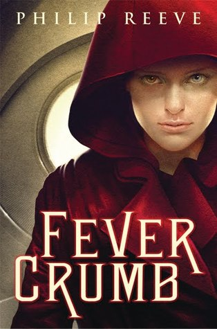 Fever Crumb (The Hunger City Chronicles Prequel, #1)