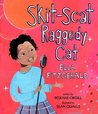 Skit-Scat Raggedy Cat: Ella Fitzgerald (Hardcover) by Roxane Orgill