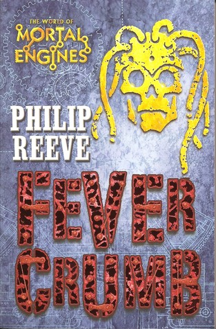 Fever Crumb (Mortal Engines Prequel, #1)