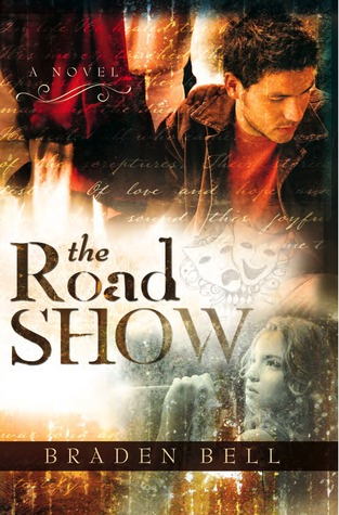 The Road Show (Paperback) by Braden Bell