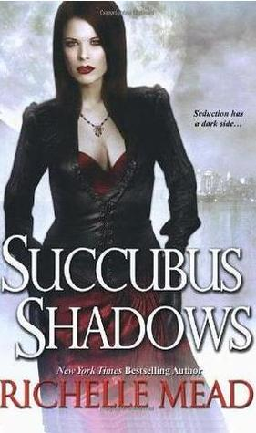 Review: Succubus Shadows by Richelle Mead (Georgina Kincaid #5)