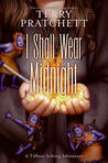 I Shall Wear Midnight (Tiffany Aching, #4) (Discworld, #38)