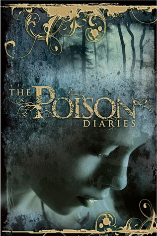 The Poison Diaries by Maryrose Wood