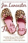 My Fair Lazy: One Reality Television Addict's Attempt to Discover If Not Being A Dumb Ass Is the New Black, or, a Culture-Up Manifesto